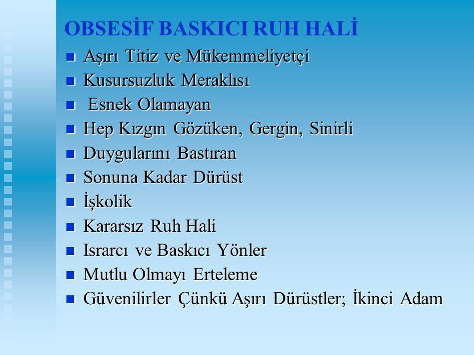 OBSESİF BASKICI RUH HALİ