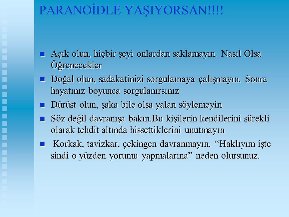 PARANOİDLE YAŞIYORSAN!!!!