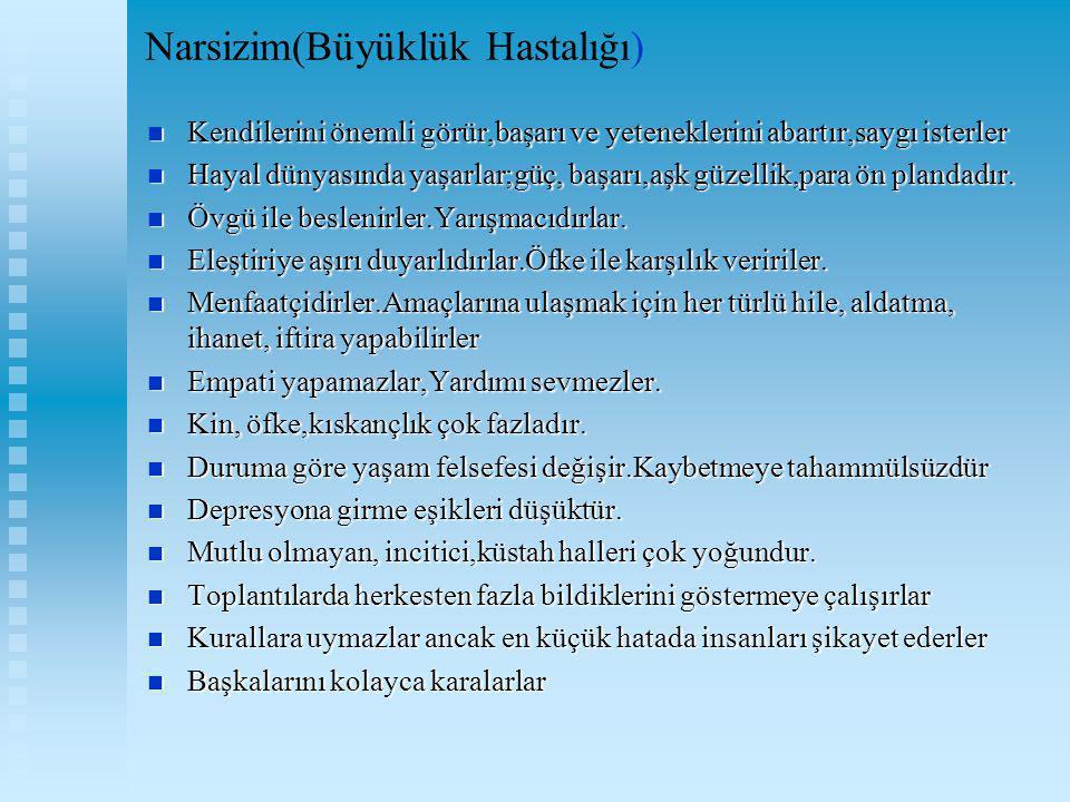 Narsizim(Büyüklük Hastalığı)