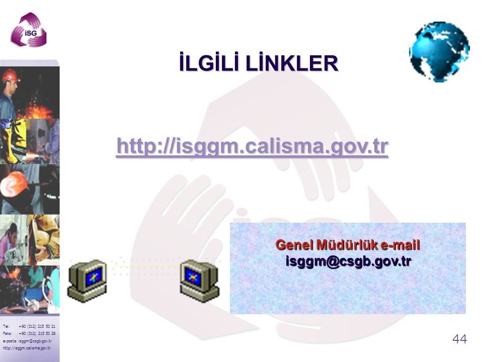Genel Müdürlük e-mail isggm@csgb.gov.tr