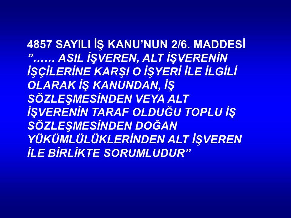 4857 SAYILI İŞ KANU'NUN 2/6.