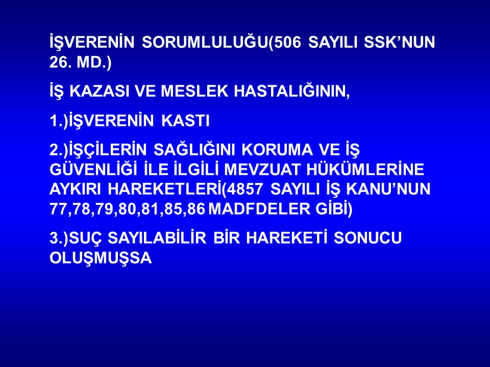 İŞVERENİN SORUMLULUĞU(506 SAYILI SSK'NUN 26. MD.)