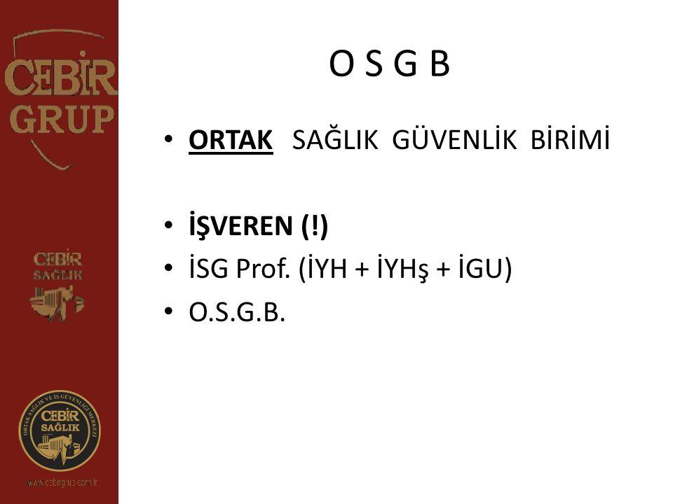 O S G B ORTAK SAĞLIK GÜVENLİK BİRİMİ İŞVEREN (!)