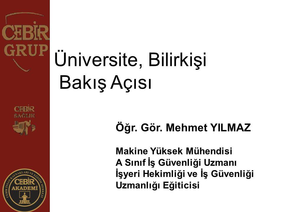 Üniversite, Bilirkişi Bakış Açısı Öğr. Gör. Mehmet YILMAZ