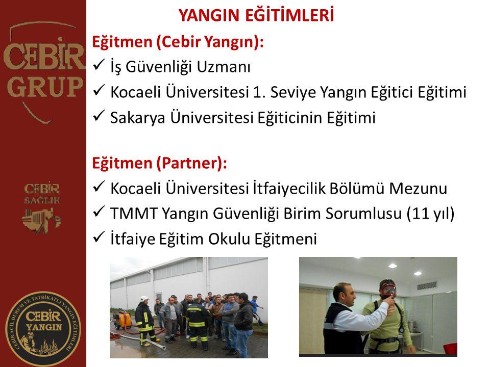 YANGIN EĞİTİMLERİ Eğitmen (Cebir Yangın): İş Güvenliği Uzmanı
