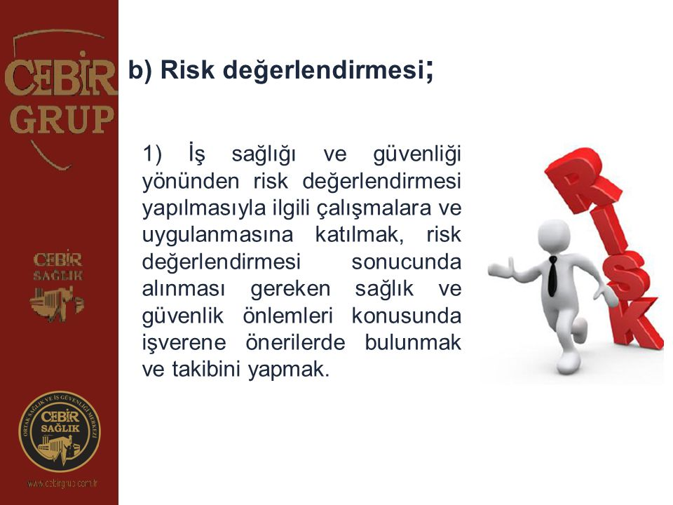 b) Risk değerlendirmesi;