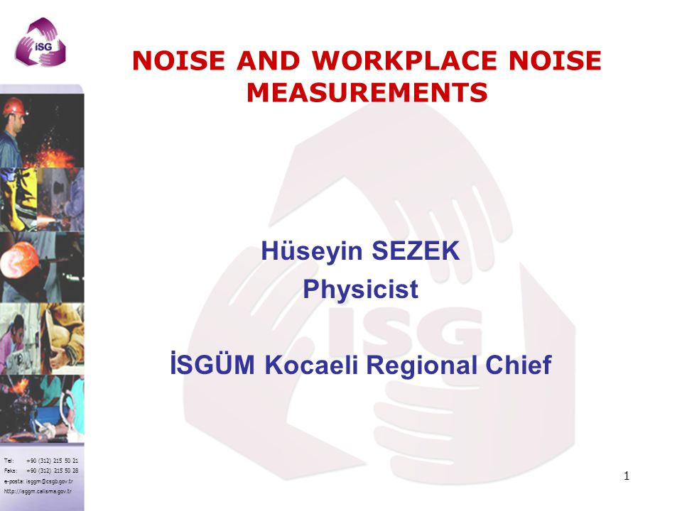 NOISE AND WORKPLACE NOISE MEASUREMENTS