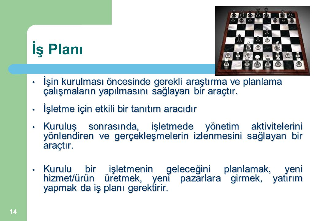 İş Planı İşin kurulması öncesinde gerekli araştırma ve planlama çalışmaların yapılmasını sağlayan bir araçtır.