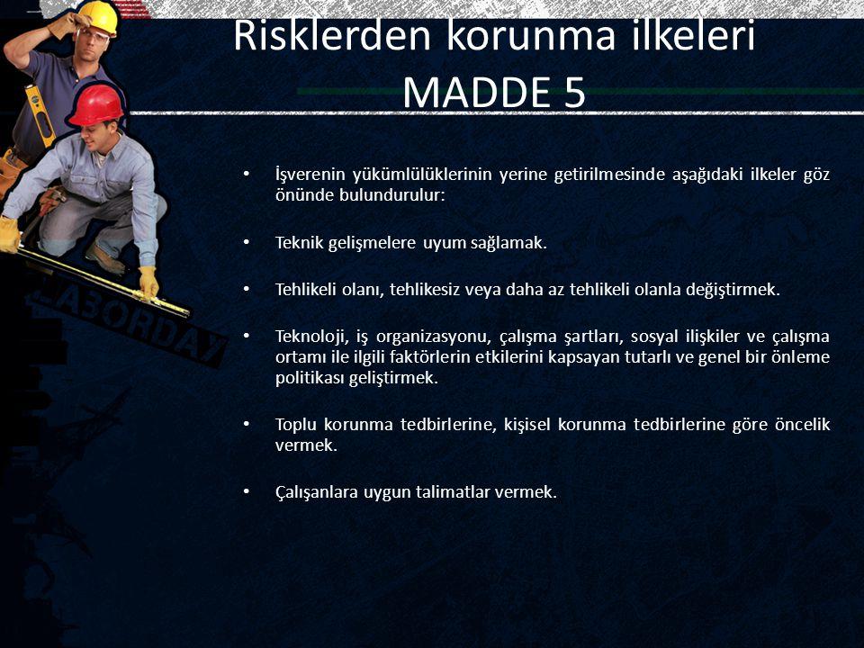 Risklerden korunma ilkeleri MADDE 5