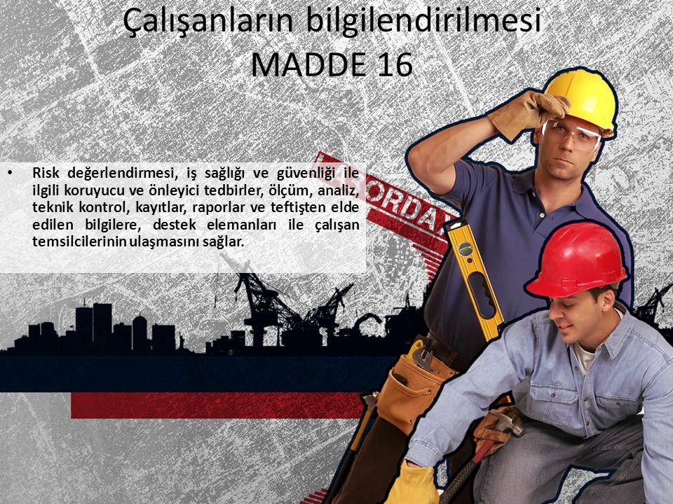Çalışanların bilgilendirilmesi MADDE 16