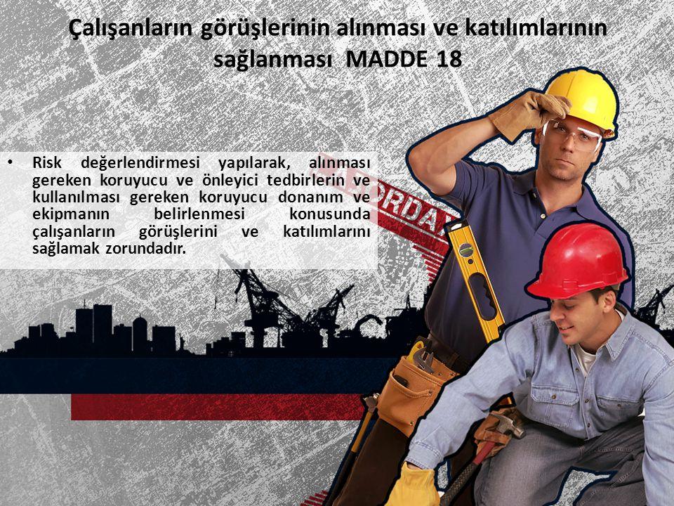 Çalışanların görüşlerinin alınması ve katılımlarının sağlanması MADDE 18