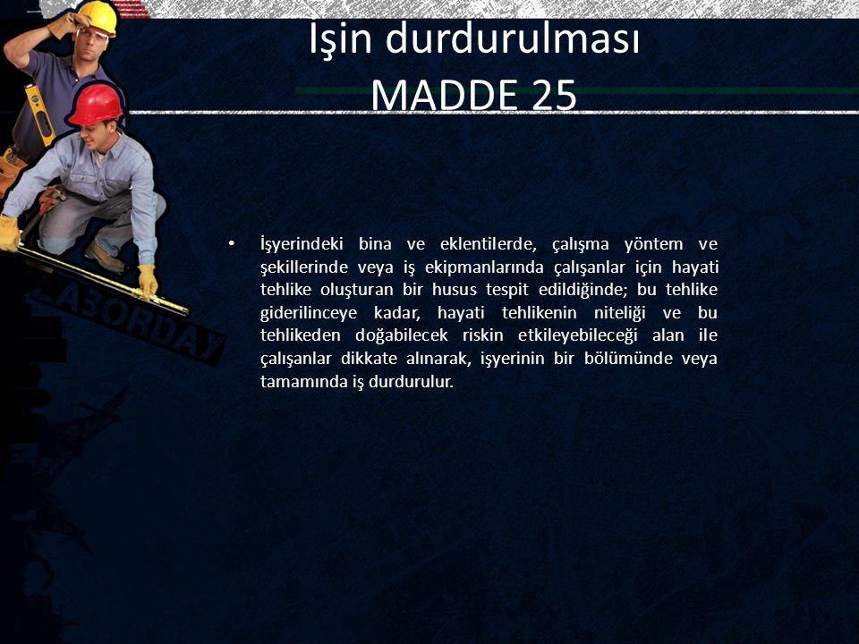 İşin durdurulması MADDE 25