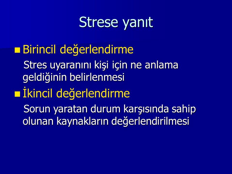 Strese yanıt Birincil değerlendirme İkincil değerlendirme
