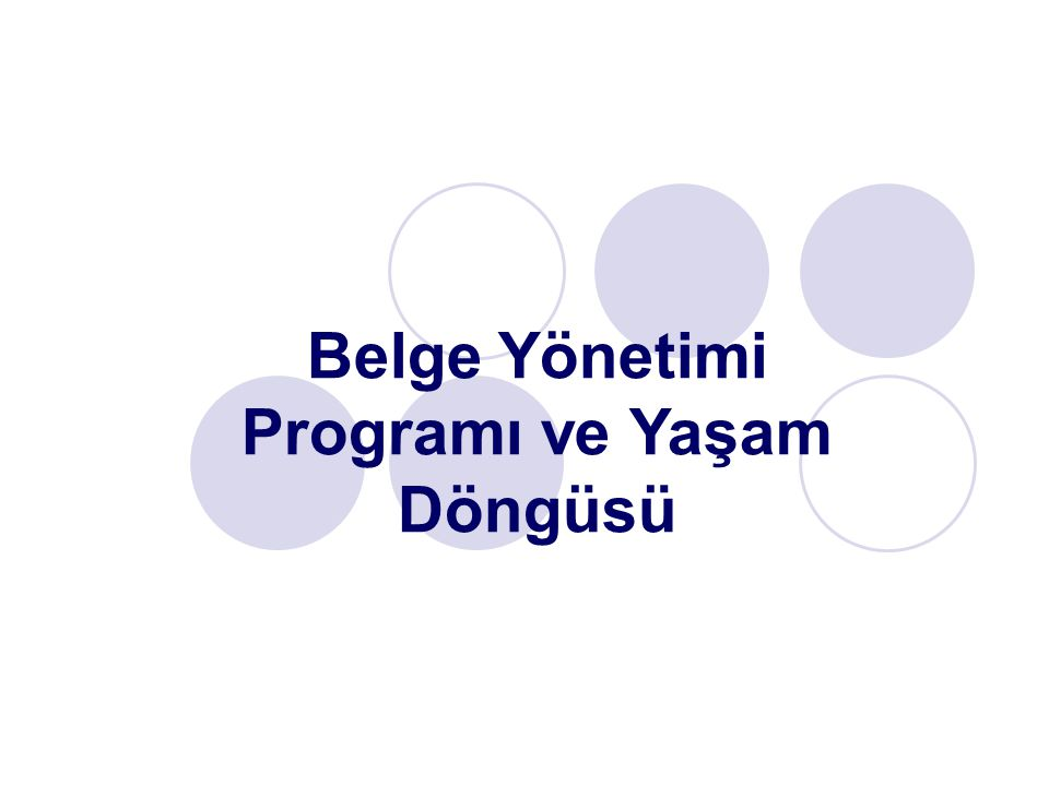 Belge Yönetimi Programı ve Yaşam Döngüsü