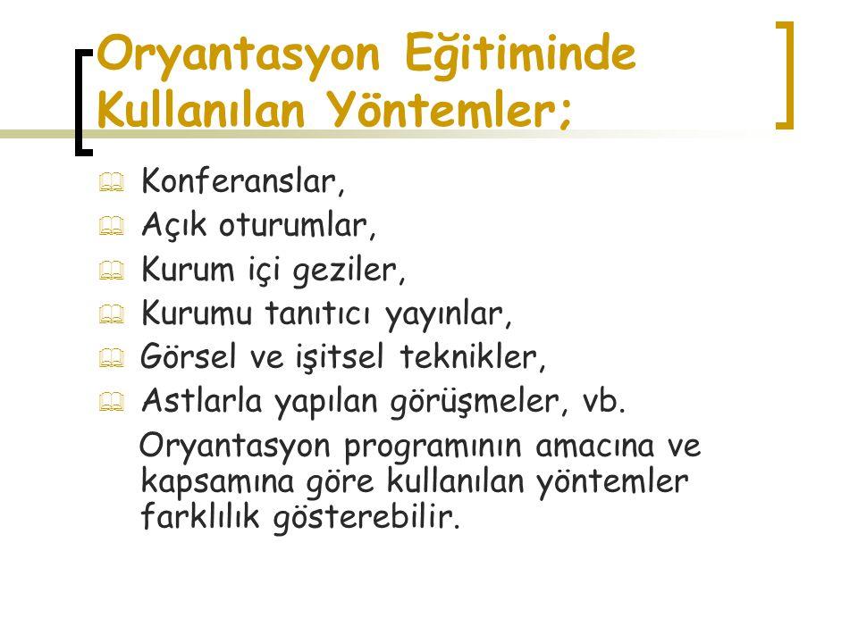 Oryantasyon Eğitiminde Kullanılan Yöntemler;