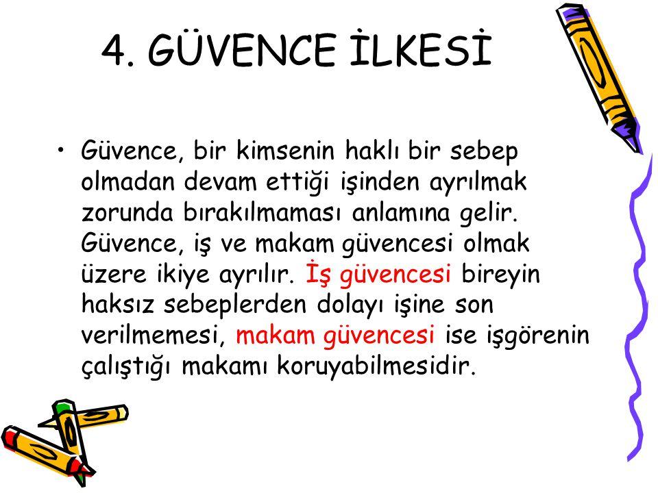 4. GÜVENCE İLKESİ