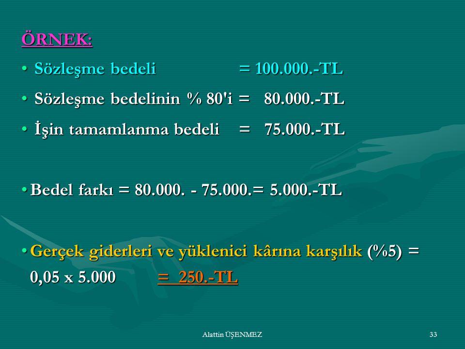 Sözleşme bedelinin % 80 i = 80.000.-TL