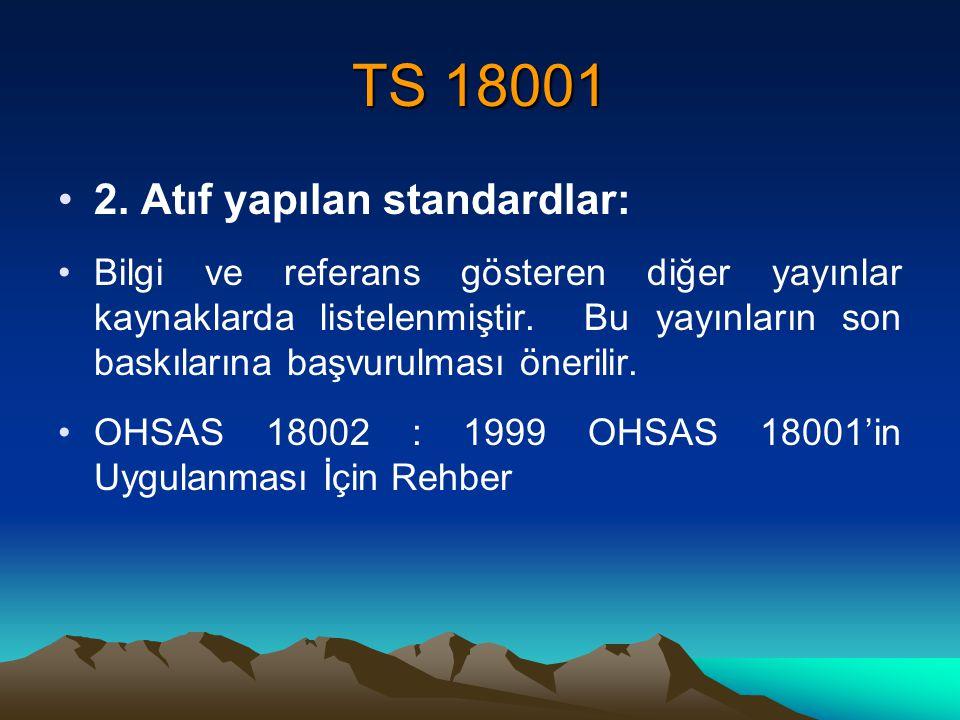 TS 18001 2. Atıf yapılan standardlar: