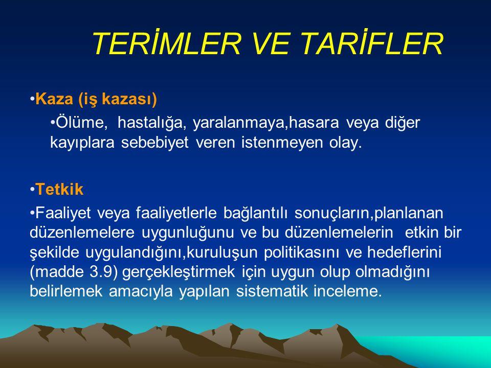 TERİMLER VE TARİFLER Kaza (iş kazası)