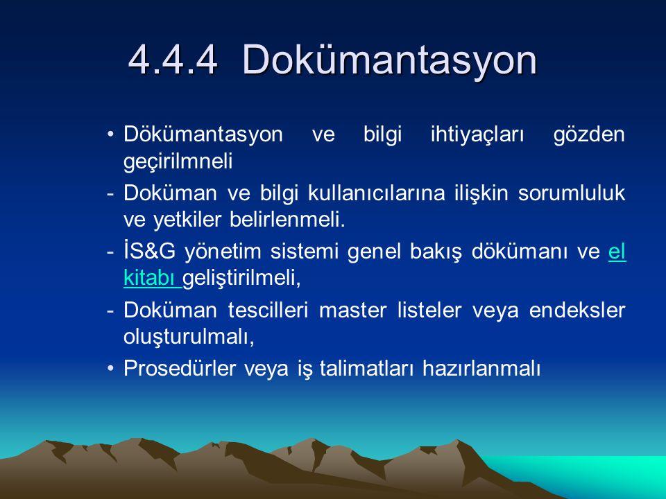 4.4.4 Dokümantasyon Dökümantasyon ve bilgi ihtiyaçları gözden geçirilmneli.