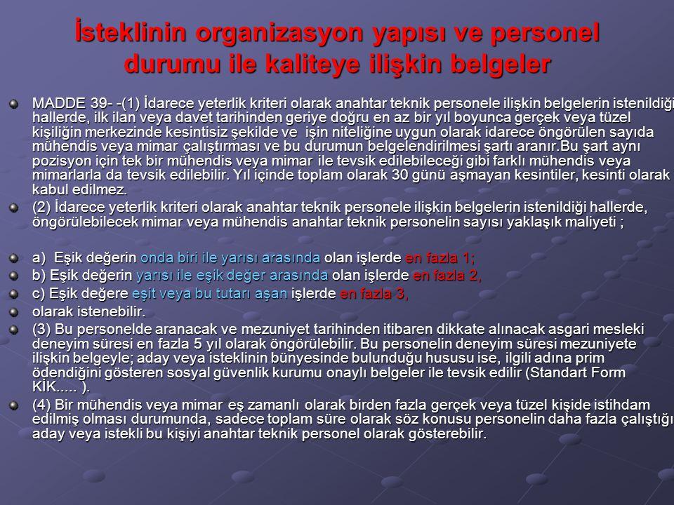 İsteklinin organizasyon yapısı ve personel durumu ile kaliteye ilişkin belgeler