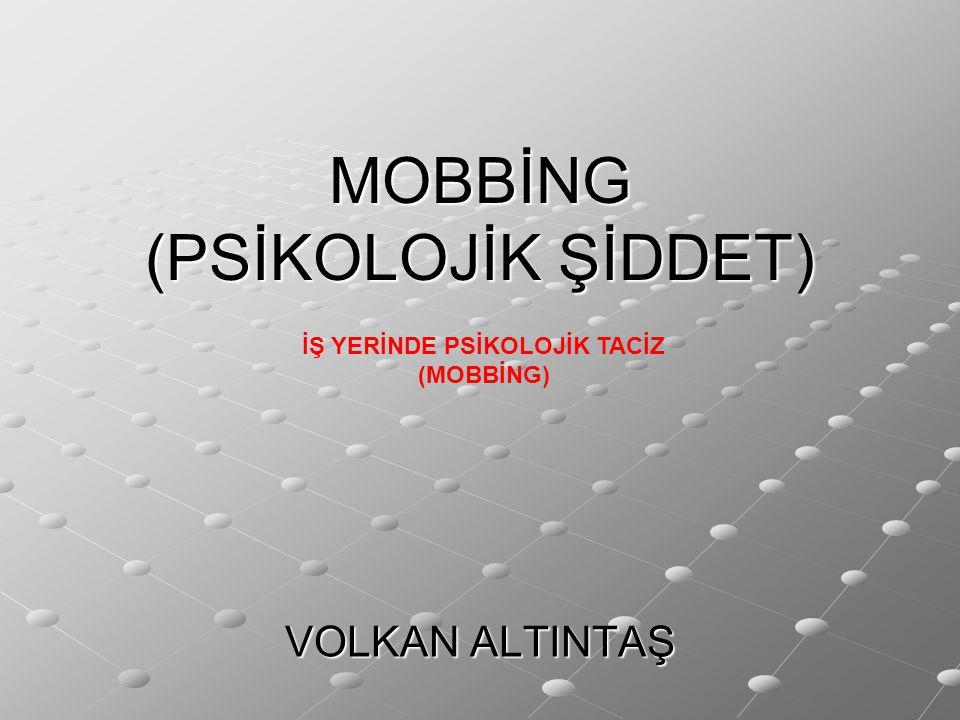 MOBBİNG (PSİKOLOJİK ŞİDDET)