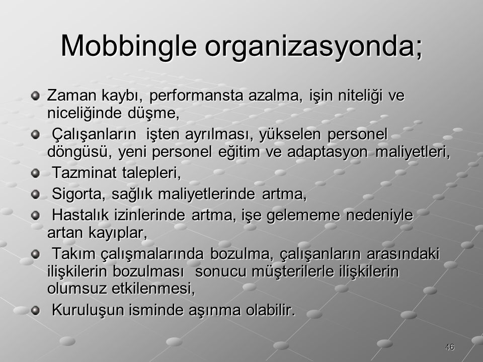 Mobbingle organizasyonda;