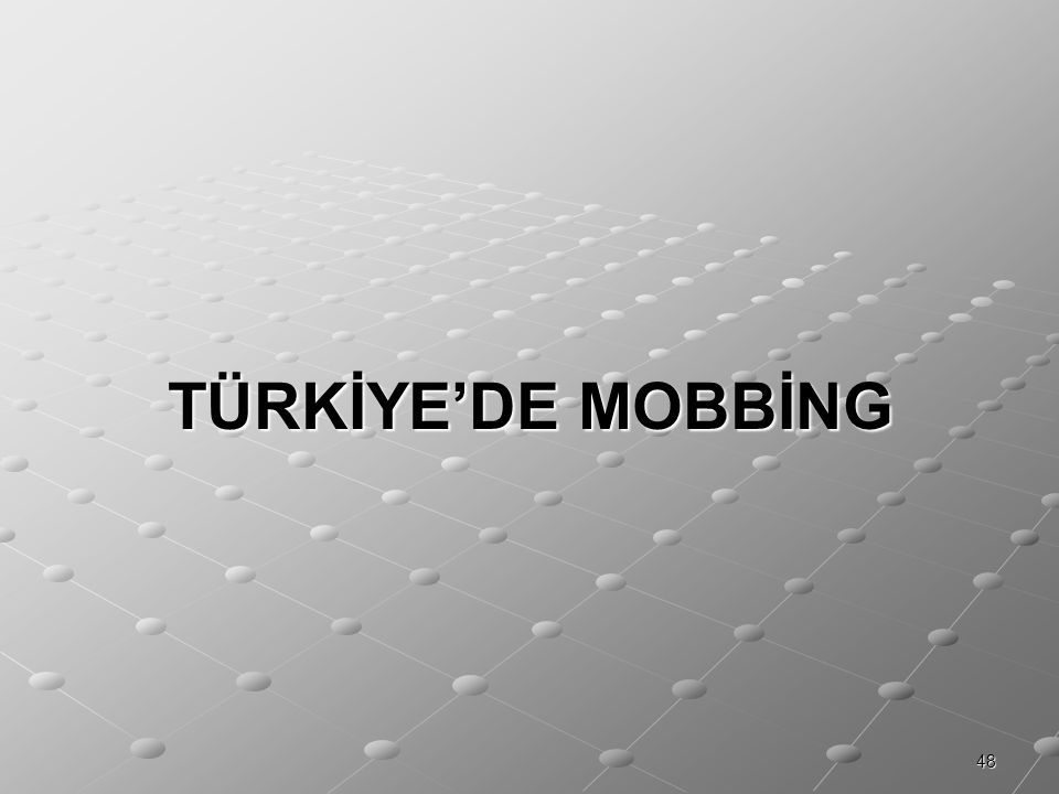 TÜRKİYE'DE MOBBİNG