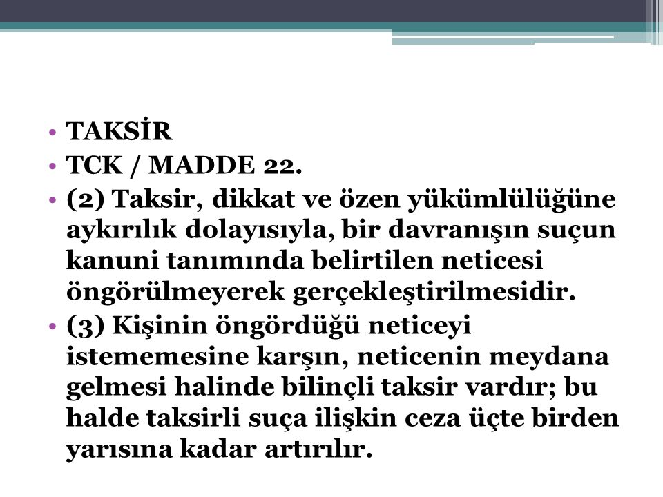 TAKSİR TCK / MADDE 22.