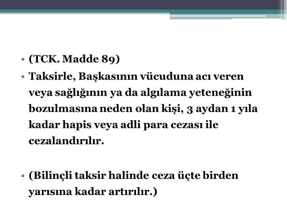 (TCK. Madde 89)