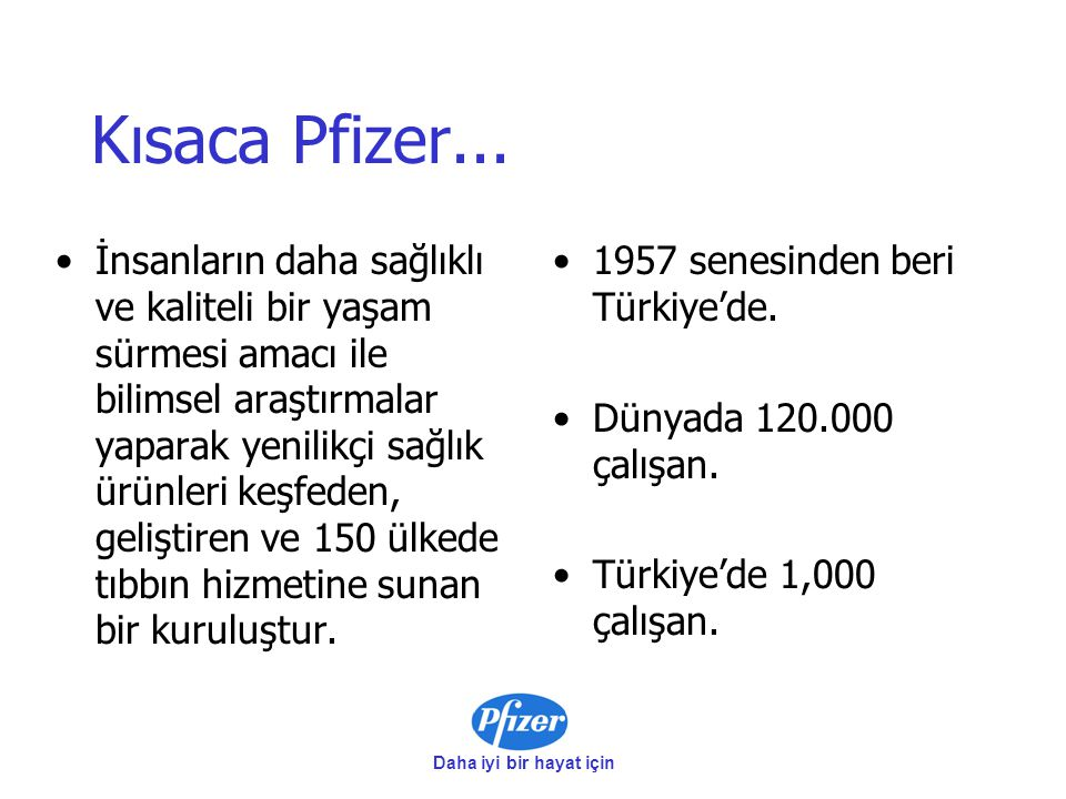 Kısaca Pfizer...