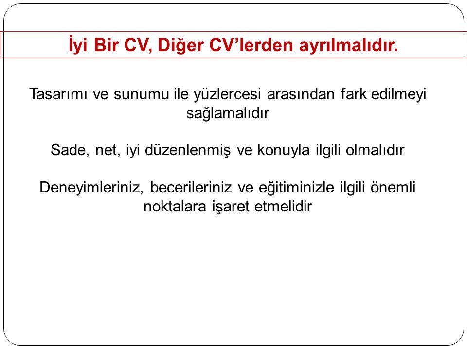 İyi Bir CV, Diğer CV'lerden ayrılmalıdır.