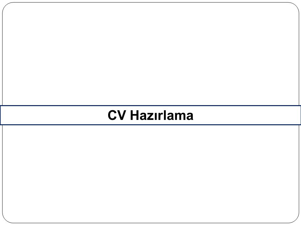 CV Hazırlama