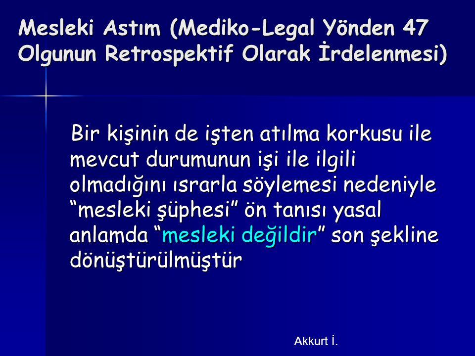 Mesleki Astım (Mediko-Legal Yönden 47 Olgunun Retrospektif Olarak İrdelenmesi)