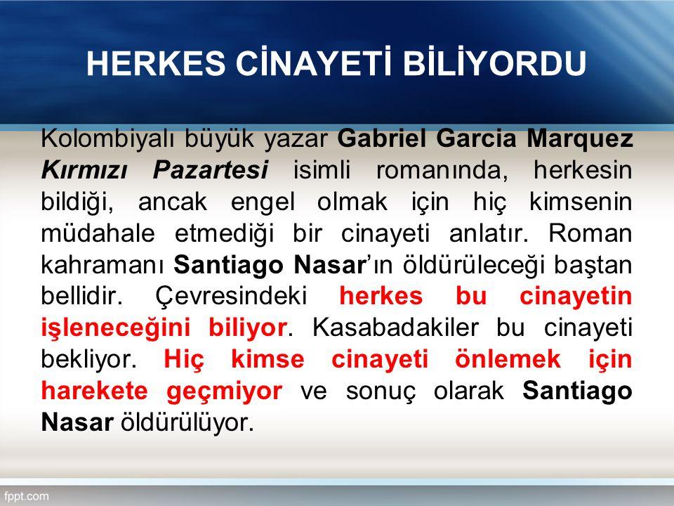 HERKES CİNAYETİ BİLİYORDU
