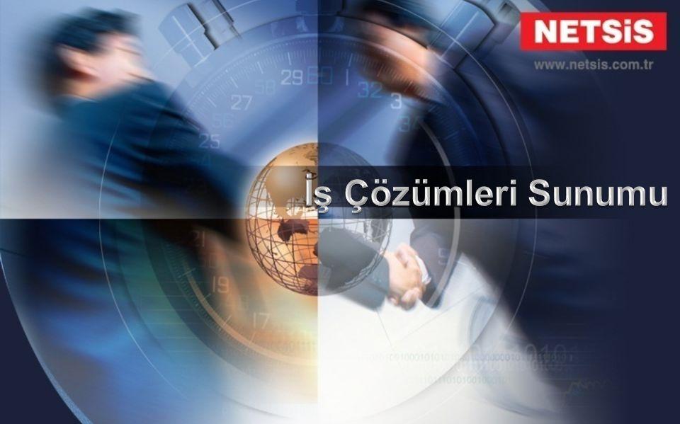 İş Çözümleri Sunumu Netsis YAZILIM A.Ş