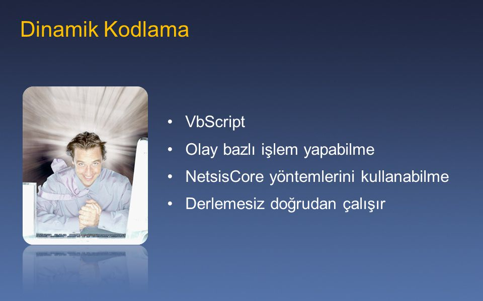 Dinamik Kodlama VbScript Olay bazlı işlem yapabilme