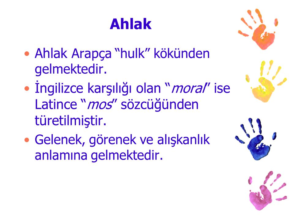 Ahlak Ahlak Arapça hulk kökünden gelmektedir.