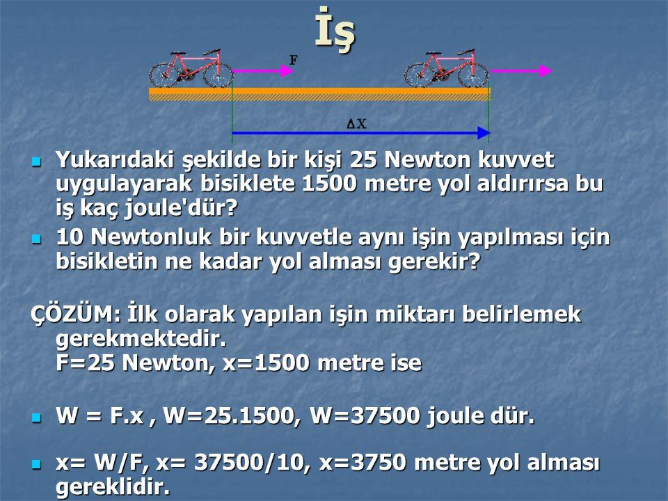 İş Yukarıdaki şekilde bir kişi 25 Newton kuvvet uygulayarak bisiklete 1500 metre yol aldırırsa bu iş kaç joule dür