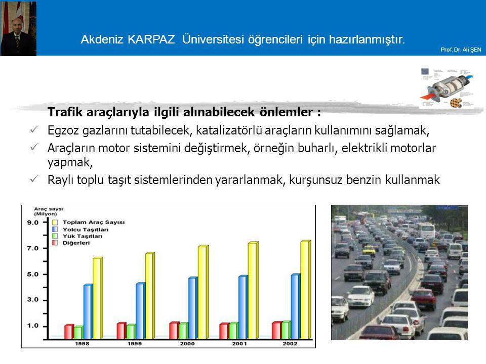 Trafik araçlarıyla ilgili alınabilecek önlemler :