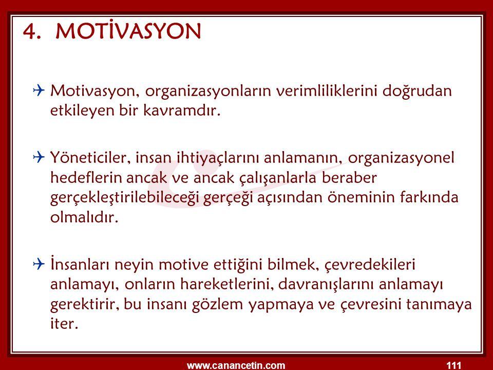4. MOTİVASYON Motivasyon, organizasyonların verimliliklerini doğrudan etkileyen bir kavramdır.