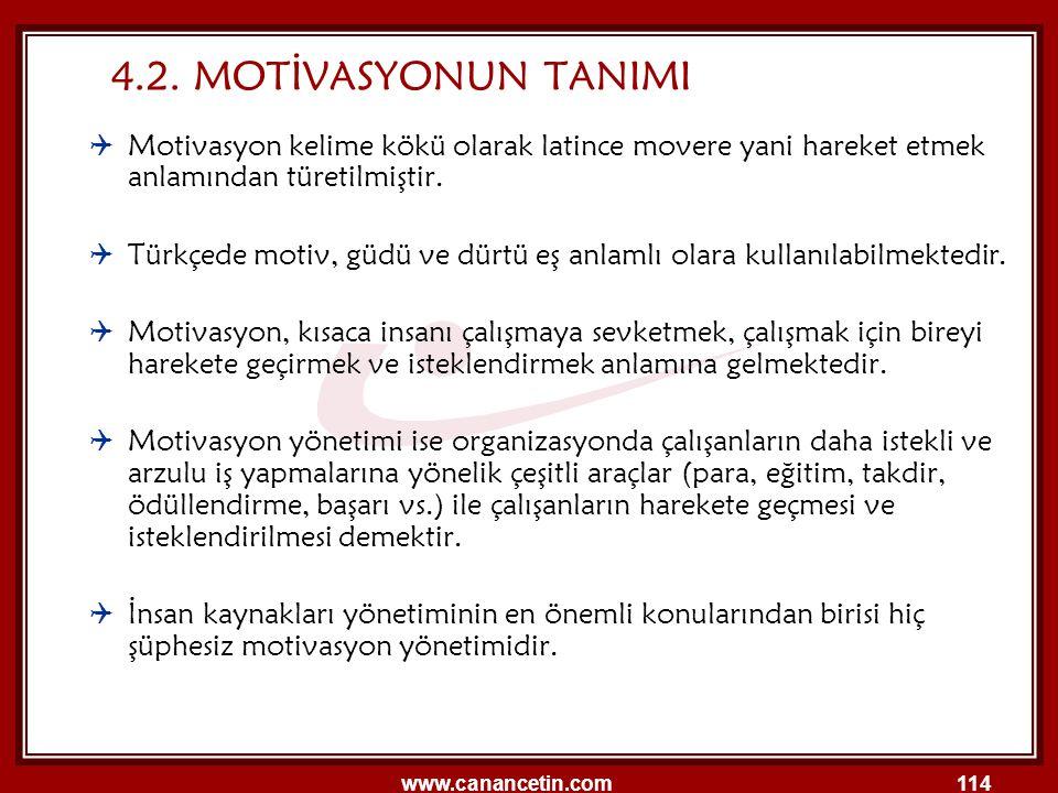 4.2. MOTİVASYONUN TANIMI Motivasyon kelime kökü olarak latince movere yani hareket etmek anlamından türetilmiştir.