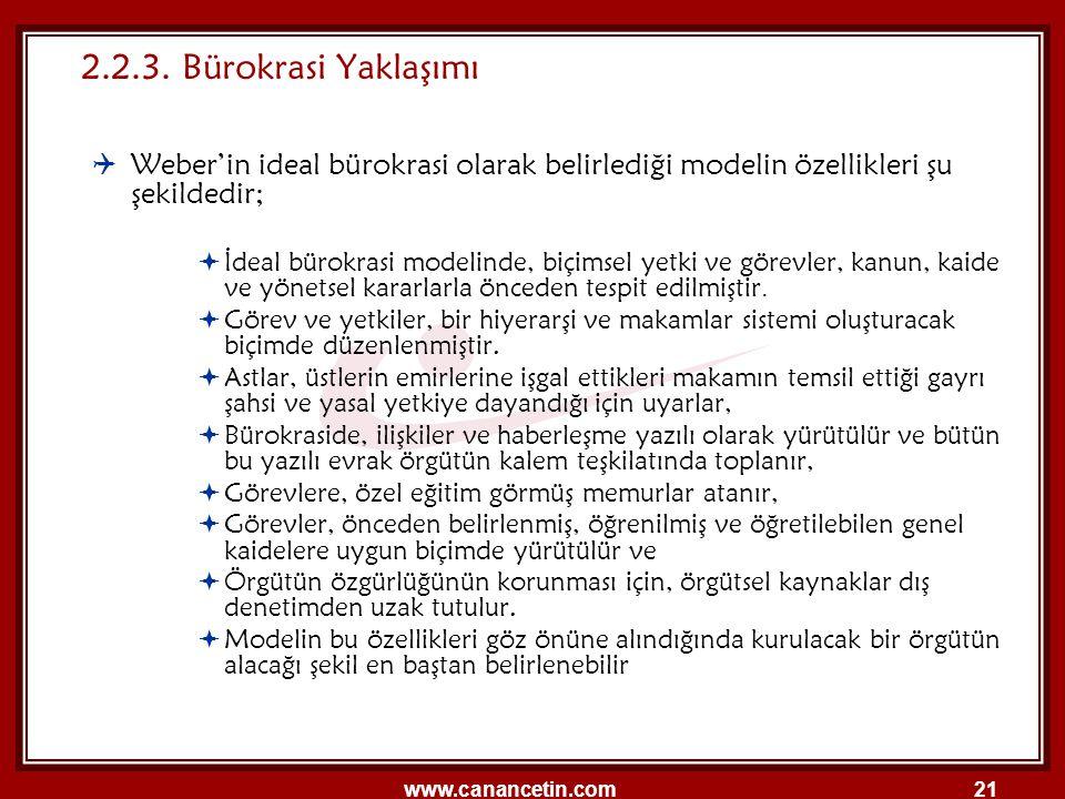 2.2.3. Bürokrasi Yaklaşımı Weber'in ideal bürokrasi olarak belirlediği modelin özellikleri şu şekildedir;