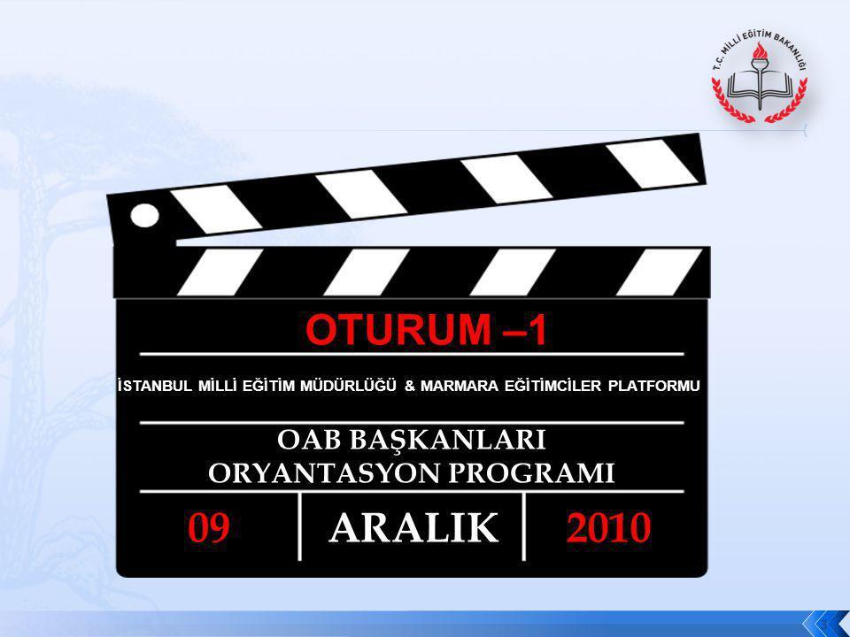 OTURUM –1 09 ARALIK 2010 OAB BAŞKANLARI ORYANTASYON PROGRAMI