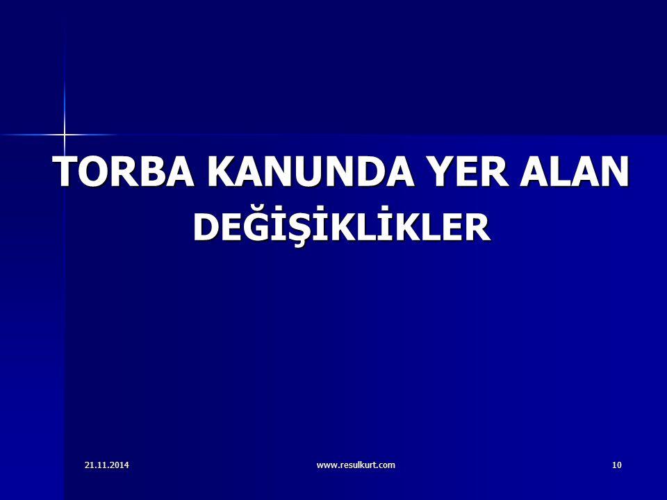 TORBA KANUNDA YER ALAN DEĞİŞİKLİKLER 10 07.04.2017 www.resulkurt.com