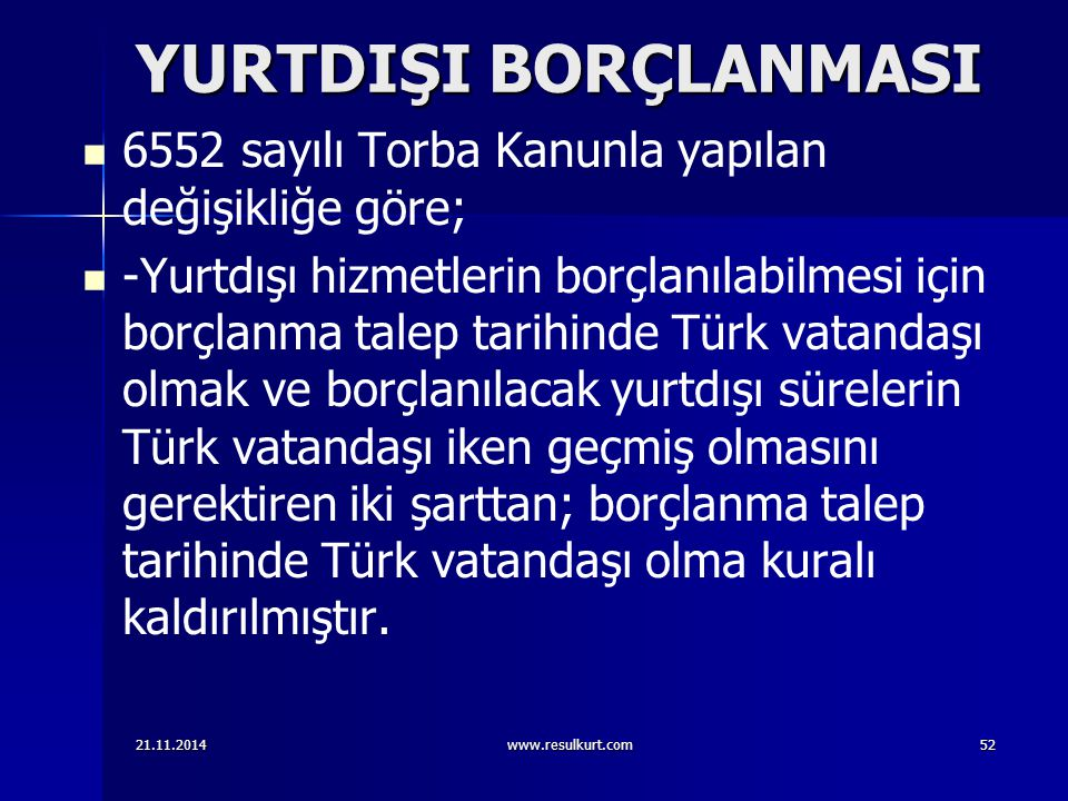 YURTDIŞI BORÇLANMASI 6552 sayılı Torba Kanunla yapılan değişikliğe göre;