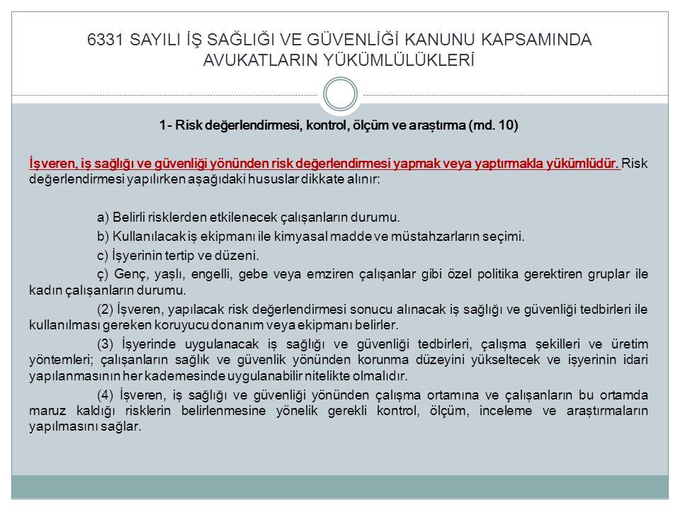 1- Risk değerlendirmesi, kontrol, ölçüm ve araştırma (md. 10)