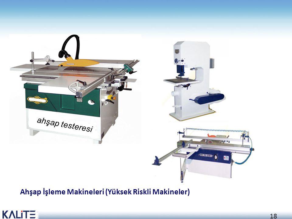 ahşap testeresi Ahşap İşleme Makineleri (Yüksek Riskli Makineler)