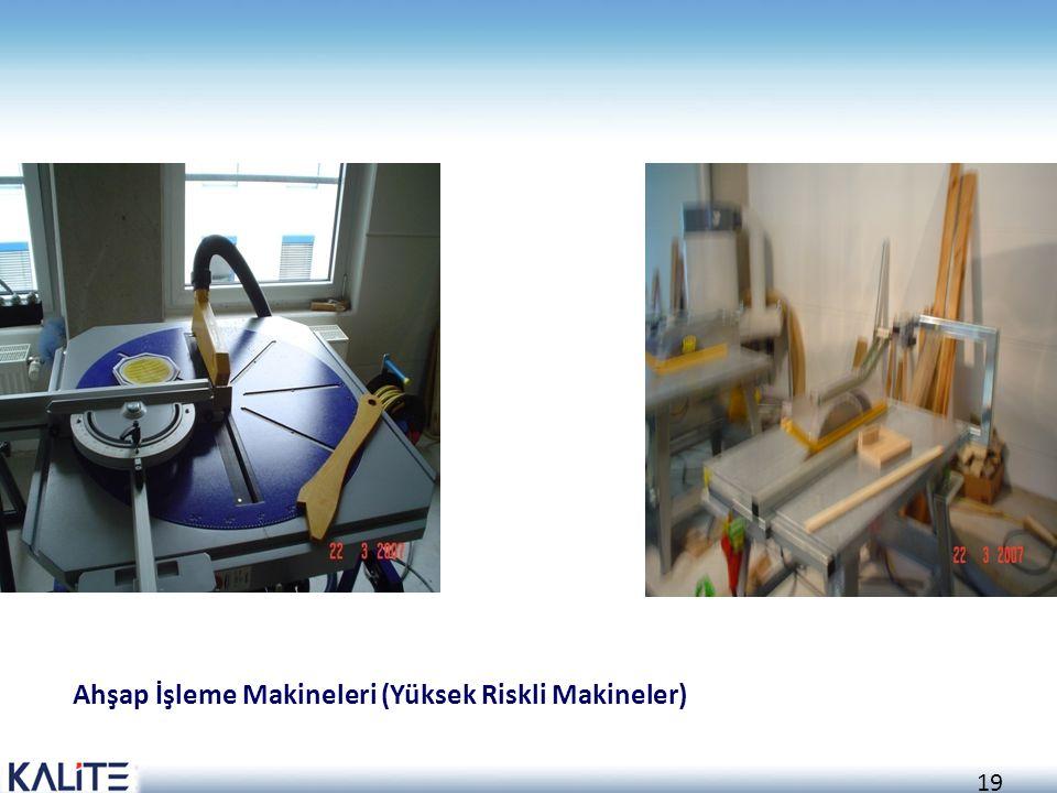 Ahşap İşleme Makineleri (Yüksek Riskli Makineler)