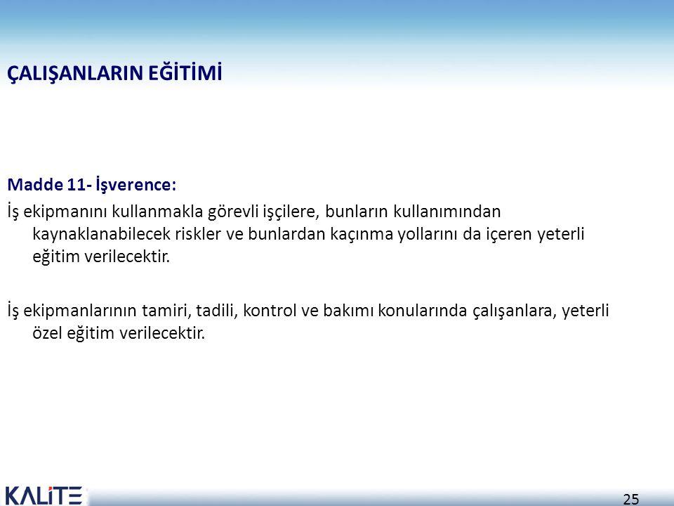 ÇALIŞANLARIN EĞİTİMİ Madde 11- İşverence: